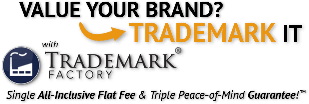 Trademark registration at a single all-inclusive flat fee with a 100% money-back guarantee - Only at Trademark Factory®