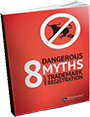 8 Dangerous Myths about Trademark Registration